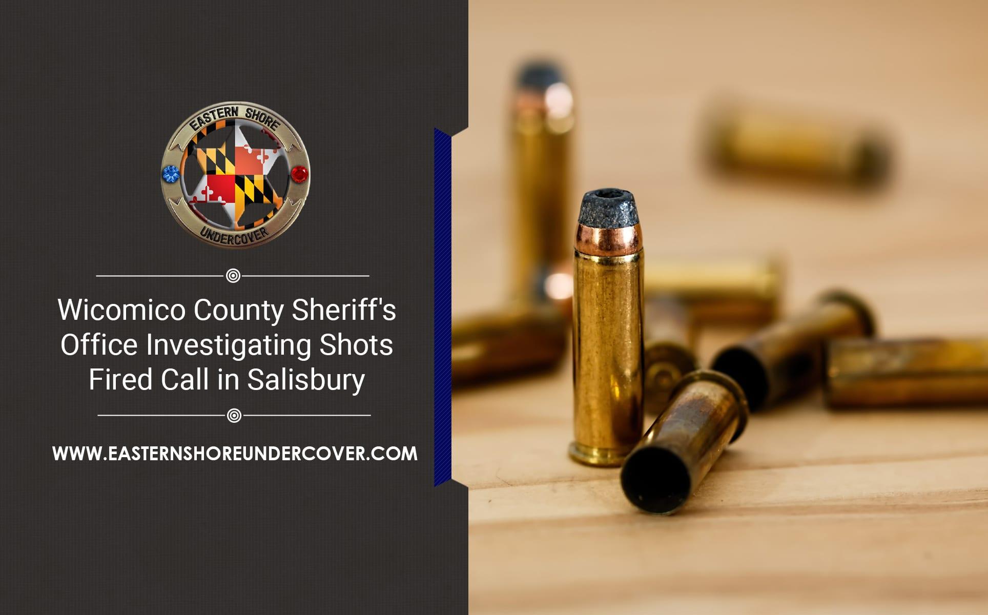 Wicomico County Shots Fired
